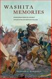Washita Memories : Eyewitness Views of Custer's Attack on Black Kettle's Village, Hardorff, Richard G., 0806139900