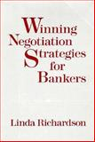 Winning Negotiation Strategies for Bankers, Richardson, Linda, 087094990X