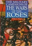 The Military Campaigns of the Wars of the Roses, Philip A. Haigh, 093828990X