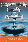 Complementarity, Causality, and Explanation, Losee, John, 141284990X