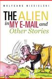 The Alien in My e-Mail and Other Stories, Wolfgang Niesielski, 147590990X
