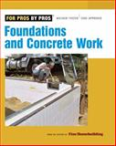 Foundations and Concrete Work, Editors of Fine Homebuilding, 156158990X