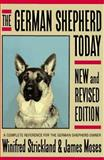 The German Shepherd Today, James Moses and Winifred G. Strickland, 0026149907
