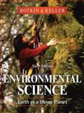 Environmental Science : Earth as a Living Planet, Botkin, Daniel B. and Keller, Edward A., 0470049901