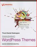Smashing WordPress Themes, Thord Daniel Hedengren, 047066990X