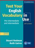 Test Your English Vocabulary in Use Pre-Intermediate and Intermediate with Answers, Stuart Redman and Ruth Gairns, 0521149908