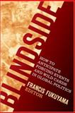 Blindside : How to Anticipate Forcing Events and Wild Cards in Global Politics, , 0815729901