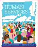 An Introduction to the Human Services, Woodside, Marianne R. and McClam, Tricia, 1285749901
