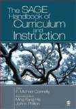 The SAGE Handbook of Curriculum and Instruction, Connelly, F. Michael and He, Ming Fang, 1412909902