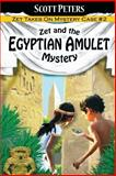 Zet and the Egyptian Amulet Mystery, Scott Peters, 1480089907