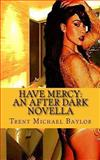 Have Mercy, Trent Michael Baylor, 1494709902