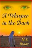 A Whisper in the Dark, M. Brady, 149968990X
