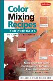 Color Mixing Recipes for Portraits, William F. Powell, 1560109904
