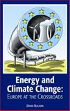 Energy and Climate Change : Europe at the Crossroads, Buchan, David, 0199569908