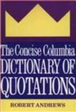 The Concise Columbia Dictionary of Quotations, , 0231069901