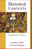 Rhetorical Contexts : Readings for Writers, Webb, Suzanne S. and Thompson, Lou Ann, 0321089901