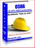 29 CFR 1926 OSHA Construction Regulations Bilingual Format Side by Side : OSHA Regulations, US Government, 0991499905