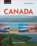 Canada : A Nation of Regions, McGillivray, Brett, 0195429907