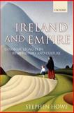 Ireland and Empire : Colonial Legacies in Irish History and Culture, Howe, Stephen, 0199249903