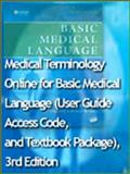 Medical Terminology Online for Basic Medical Language (User Guide, Access Code, and Textbook Package), LaFleur Brooks, Myrna and LaFleur Brooks, Danielle, 0323059902