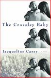 The Crossley Baby, Jacqueline Carey, 0345459903