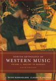 Norton Anthology of Western Music Vol. 1 : Ancient to Baroque, J. Peter Burkholder, Claude V. Palisca, 0393979903
