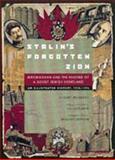 Stalin's Forgotten Zion : Birobidzhan and the Making of a Soviet Jewish Homeland: An Illustrated History, 1928-1996, Weinberg, Robert, 0520209907