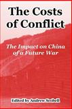 The Costs of Conflict : The Impact on China of a Future War, , 1410219909