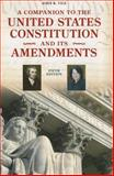 A Companion to the United States Constitution and Its Amendments, Vile, John R., 1442209909