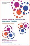 Global Trends in Translator and Interpreter Training : Mediation and Culture, , 1472529901
