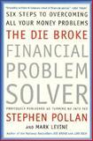 The Die Broke Financial Problem Solver, Stephen M. Pollan and Mark Levine, 0066619912