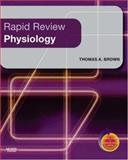 Rapid Review Physiology, Brown, Thomas A., 0323019919