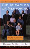 The Miracles of Mentoring, Thomas W. Dortch and Carla Fine, 0385499914