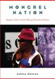 Mongrel Nation : Diasporic Culture and the Making of Postcolonial Britain, Dawson, Ashley, 0472069918