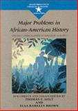 Major Problems in African American History Vol. 1 : From Slavery to Freedom, 1619-1877, Holt, Thomas C. and Brown, Elsa Barkley, 0669249912