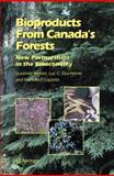 Bioproducts from Canada's Forests : New Partnerships in the Bioeconomy, Wetzel, Suzanne and Duchesne, Luc C., 1402049919