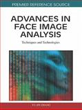 Advances in Face Image Analysis : Techniques and Technologies, Yu-Jin Zhang, 1615209913