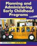 Planning and Administering Early Childhood, Decker, Celia A. and Decker, John R., 0023279915