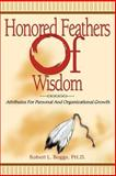 Honored Feathers of Wisdom, Robert Boggs, 0595299911