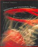 Elementary and Intermediate Algebra : Discovery and Visualization, Hubbard, Elaine and Robinson, Ronald, 061812991X