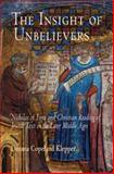 The Insight of Unbelievers : Nicholas of Lyra and Christian Reading of Jewish Text in the Later Middle Ages, Klepper, Deeana Copeland, 0812239911