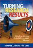 Turning Research into Results - a Guide to Selecting the Right Performance Solutions 9781593119911