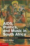 AIDS, Politics, and Music in South Africa, McNeill, Fraser G., 110700991X