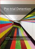 Pre-Trial Detention in 20th and 21st Century Common Law and Civil Law Systems, Marion Charret-Del Bove, 1443859915