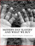 Modern Day Slavery and What We Buy, Tom Lantos Human Rights Commission, 1502709910