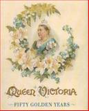Queen Victoria : Fifty Golden States, Mrs Craik, 1850749914