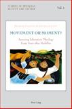 Movement or Moment? : Assessing Liberation Theology Forty Years after Medellín, Claffey, Patrick and Egan, Joe, 3039119915