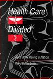 Health Care Divided : Race and Healing a Nation, Smith, David B., 047210991X