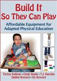Build It So They Can Play, Teresa Sullivan and Debbie Brevard, 0736089918