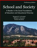School and Society : A Reader in the Social Foundations of Education and Educational Diversity, Lecompte, Margaret and Seymour, Michael Jay, 0757569919